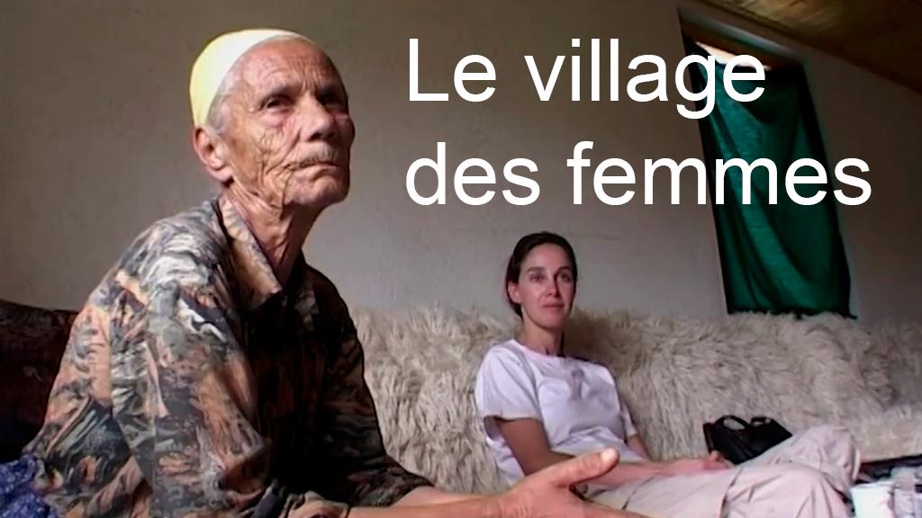 Le village des femmes