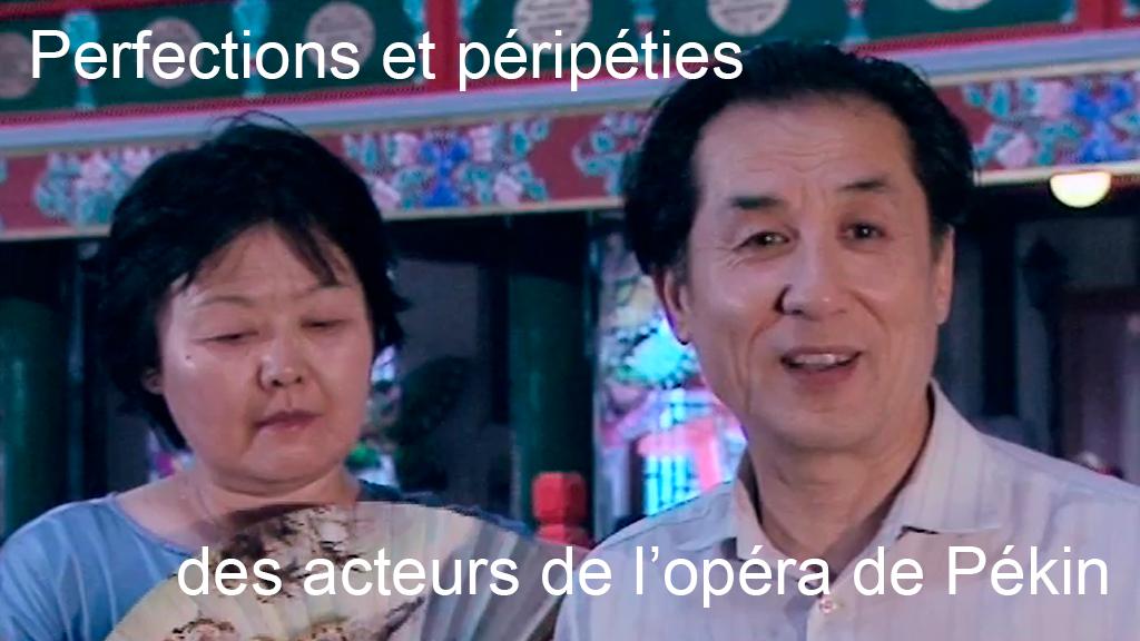 Perfections et péripéties des acteurs de l'opéra de Pékin